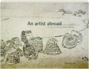 AN ARTIST ABROAD: The Prints of James McNeill Whistler