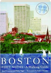 BOSTON FOOT NOTES, REVISED 2ND EDITION: A Walking Guide