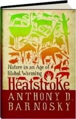 HEATSTROKE: Nature in an Age of Global Warming