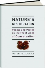 NATURE'S RESTORATION: People and Places on the Front Lines of Conservation