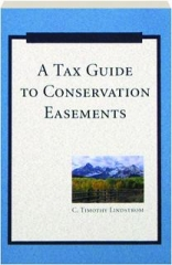 A TAX GUIDE TO CONSERVATION EASEMENTS