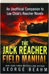 THE JACK REACHER FIELD MANUAL: An Unofficial Companion to Lee Child's Reacher Novels