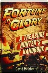 FORTUNE & GLORY: A Treasure Hunter's Handbook