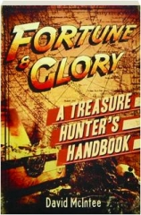 FORTUNE & GLORY: A Treasure Hunter's Handbook