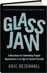 GLASS JAW: A Manifesto for Defending Fragile Reputations in an Age of Instant Scandal