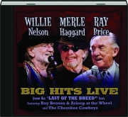 """WILLIE, MERLE & RAY: Big Hits Live from the """"Last of the Breed"""" Tour"""