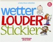 WETTER, LOUDER, STICKIER SCRAPBOOK NO. 31.: A Baby Blues Collection