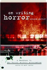 ON WRITING HORROR, 2ND REVISED EDITION