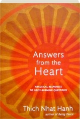 ANSWERS FROM THE HEART: Practical Responses to Life's Burning Questions