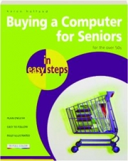 BUYING A COMPUTER FOR SENIORS IN EASY STEPS: For the over 50s