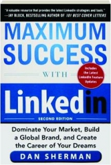 MAXIMUM SUCCESS WITH LINKEDIN, SECOND EDITION