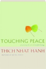 TOUCHING PEACE: Practicing the Art of Mindful Living
