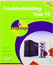 TROUBLESHOOTING YOUR PC IN EASY STEPS, SECOND EDITION