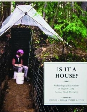 IS IT A HOUSE? Archaeological Excavations at English Camp, San Juan Island, Washington