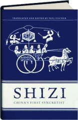 SHIZI: China's First Syncretist