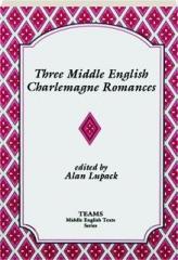 THREE MIDDLE ENGLISH CHARLEMAGNE ROMANCES