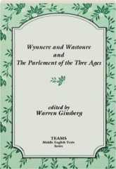 WYNNERE AND WASTOURE AND THE PARLEMENT OF THE THRE AGES