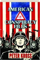 AMERICAN CONSPIRACY FILES: The Stories We Were Never Told