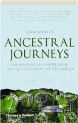 ANCESTRAL JOURNEYS, REVISED EDITION: The Peopling of Europe from the First Venturers to the Vikings
