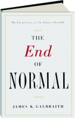 THE END OF NORMAL: The Great Crisis and the Future of Growth