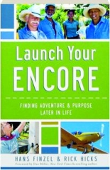 LAUNCH YOUR ENCORE: Finding Adventure & Purpose Later in Life