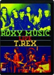 ROXY MUSIC / T.REX LIVE