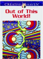 OUT OF THIS WORLD COLORING BOOK