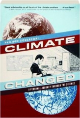 CLIMATE CHANGED: A Personal Journey Through the Science