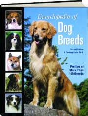 ENCYCLOPEDIA OF DOG BREEDS, SECOND EDITION: Profiles of More Than 150 Breeds