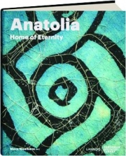 ANATOLIA: Home of Eternity