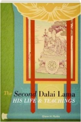 THE SECOND DALAI LAMA: His Life & Teachings