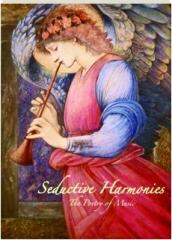 SEDUCTIVE HARMONIES: The Poetry of Music