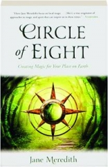 CIRCLE OF EIGHT: Creating Magic for Your Place on Earth