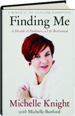 FINDING ME: A Decade of Darkness, a Life Reclaimed