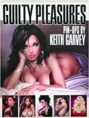 GUILTY PLEASURES: Pin-Ups by Keith Garvey