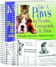 A TIME TO LAUGH...PUZZLES, CROSSWORDS & BRAIN-TWISTERS / TAKE A PAWS FOR PUZZLES, CROSSWORDS, & TRIVIA