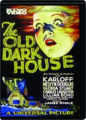 THE OLD DARK HOUSE: Special Collector's Edition