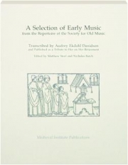 A SELECTION OF EARLY MUSIC FROM THE REPERTOIRE OF THE SOCIETY FOR OLD MUSIC