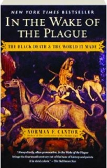 IN THE WAKE OF THE PLAGUE: The Black Death & the World It Made