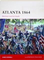 ATLANTA 1864--SHERMAN MARCHES SOUTH: Campaign 290