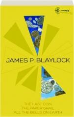 JAMES P. BLAYLOCK: SF Gateway Omnibus