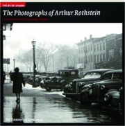 THE PHOTOGRAPHS OF ARTHUR ROTHSTEIN: Fields of Vision