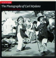 THE PHOTOGRAPHS OF CARL MYDANS: Fields of Vision