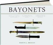 BAYONETS: An Illustrated History