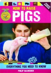HOW TO RAISE PIGS, REVISED