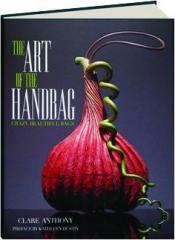THE ART OF THE HANDBAG: Crazy Beautiful Bags