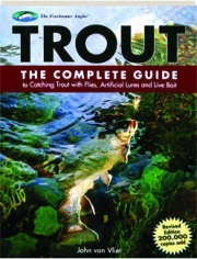TROUT, REVISED EDITION: The Complete Guide to Catching Trout with Flies, Artificial Lures and Live Bait