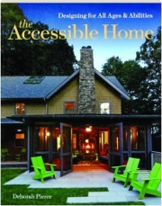 THE ACCESSIBLE HOME: Designing for All Ages & Abilities