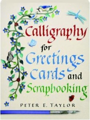 CALLIGRAPHY FOR GREETINGS CARDS AND SCRAPBOOKING