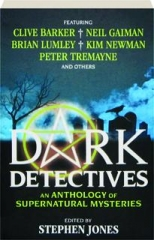 DARK DETECTIVES: An Anthology of Supernatural Mysteries
